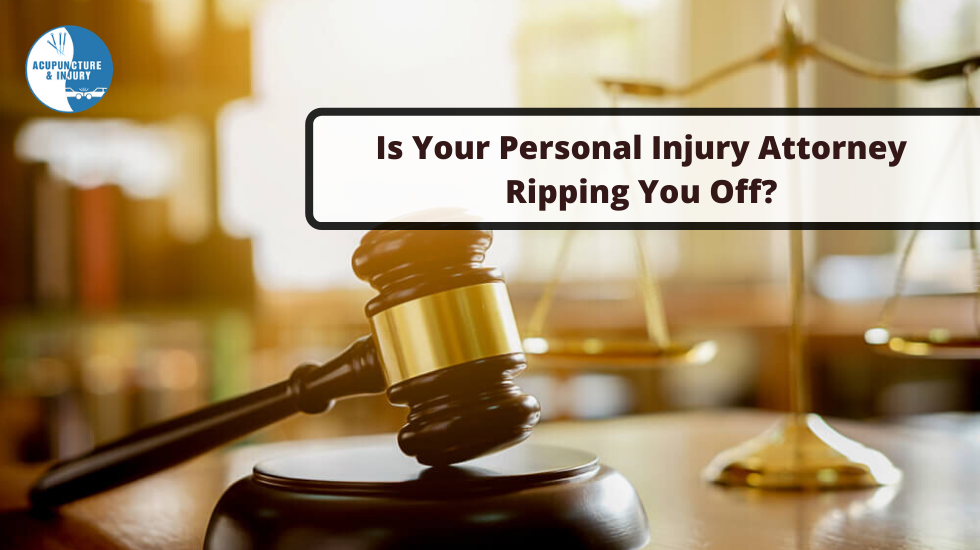 Is your Personal Injury Attorney Ripping you off